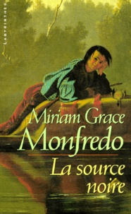 Miriam-Grace Monfredo - La source noire.