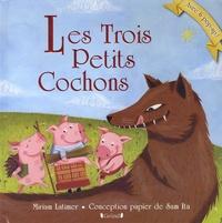 Miriam Latimer et Sam Ita - Les trois petits cochons.
