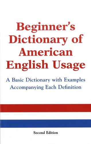 Beginner's Dictionnary of American English Usage