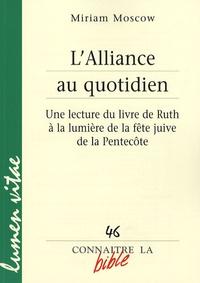 Miriam Moscow - L'Alliance au quotidien - Une lecture du livre de Ruth à la lumière de la fête juive de la Pentecôte.