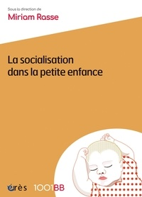 Miriam Rasse - La socialisation dans la petite enfance.