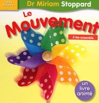 Miriam Stoppard - Le Mouvement.