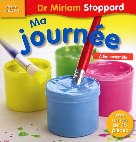 Miriam Stoppard - Ma journée - Avec un jeu de 18 pièces.