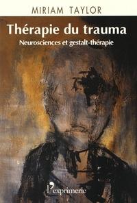 Miriam Taylor - Thérapie du trauma - Neurosciences et gestalt-thérapie.