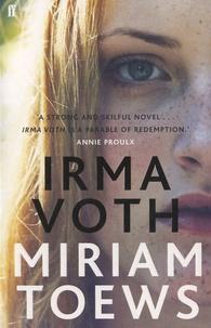 Miriam Toews - Irma Voth.