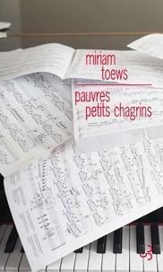 Miriam Toews - Pauvres petits chagrins.