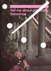 Miriam Zadoff - Tell me about yesterday tomorrow - About the future of the artist.