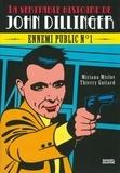 Miriana Mislov et Thierry Guitard - La véritable histoire de John Dillinger - Ennemi public n°1.