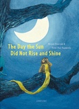Mirjam Enzerink - The Day the Sun Did Not Rise and Shine.
