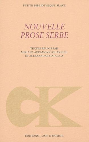 Mirjana Avramovic-Ouaknine et Aleksandar Gatalica - Nouvelle prose serbe.