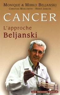 Mirko Beljanski et Monique Beljanski - Cancer : L'approche Beljanski.