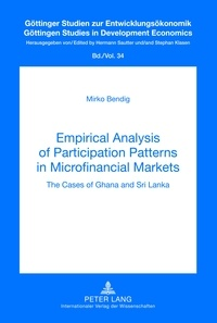 Mirko Bendig - Empirical Analysis of Participation Patterns in Microfinancial Markets - The Cases of Ghana and Sri Lanka.