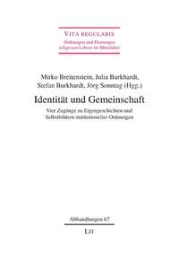 Mirko Breitenstein et Julia Burkhardt - Identität und Gemeinschaft - Vier Zugänge zu Eigengeschichten und Selbstbildern institutioneller Ordnungen.
