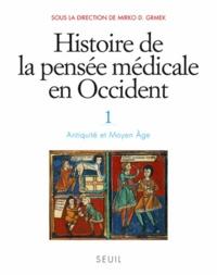 Mirko Drazen Grmek - Histoire de la pensée médicale en Occident - Tome 1, Antiquité et Moyen Age.