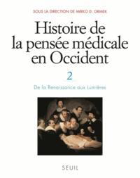Mirko Drazen Grmek - Histoire de la pensée médicale en Occident - Tome 2, De la Renaissance aux Lumières.