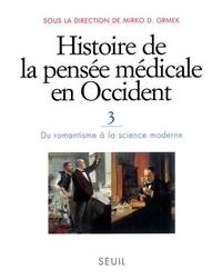 Deedr.fr HISTOIRE DE LA PENSEE MEDICALE EN OCCIDENT. Volume 3, Du romantisme à la science moderne Image