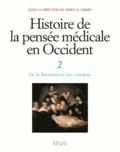 Mirko Grmek - Histoire de la pensée médicale en Occident - Tome 2, De la Renaissance aux Lumières.
