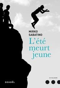 Mirko Sabatino et Caillat Lise - L'été meurt jeune.