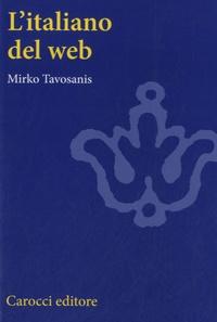 Mirko Tavosanis - L'italiano del web.