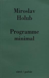 Miroslav Holub - Programme minimal.