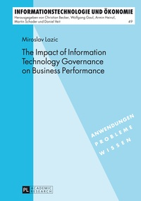 Miroslav Lazic - The Impact of Information Technology Governance on Business Performance.