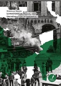 Miroslav Novak - Le Printemps de Prague, 1968 - Une révolution interrompue ?.