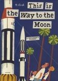 Miroslav Sasek - This is the Way to the Moon.