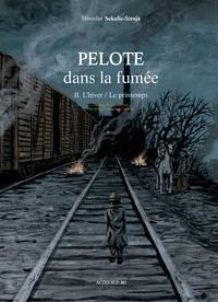 Miroslav Sekulic-Struja - Pelote dans la fumée - Tome 2, L'hiver/Le printemps.
