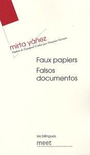Mirta Yañez - Faux Papiers - Edition bilingue français-espagnol.