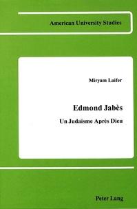 Miryam Laifer - Edmond Jabès - Un Judaïsme Après Dieu.