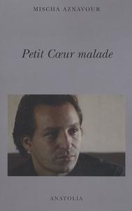 Mischa Aznavour - Petit Coeur malade.