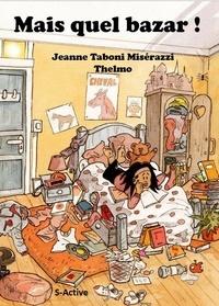 Miserazzi jeanne Taboni - Mais quel bazar !.