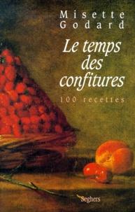 Misette Godard - Le temps des confitures - 100 Recettes.