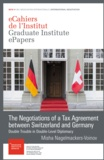 Misha Nagelmackers-Voinov - The Negotiations of a Tax Agreement between Switzerland and Germany - Double Trouble in Double-Level Diplomacy.