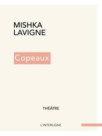Mishka Lavigne - Copeaux.