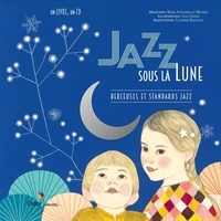 Misja Fitzgerald Michel et Ilya Green - Jazz sous la lune - Berceuses et standards jazz. 1 CD audio