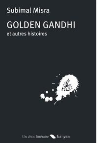 Misra Subimal - Golden Gandhi - Et autres nouvelles.