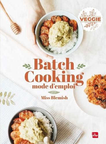 Batch cooking mode d'emploi. Veggie