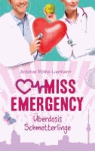 Miss Emergency 05. Überdosis Schmetterlinge.