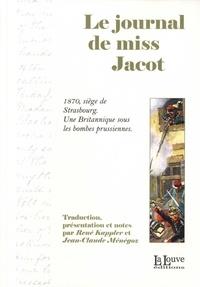 Miss Jacot - Le journal de Miss Jacot - 1870, siège de Strasbourg : une Britannique sous les bombes prussiennes.