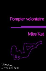 Miss Kat Miss Kat - Pompier volontaire.