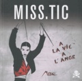 Miss.Tic - A la vie, à l'amor.