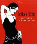 Miss Tic et Olivier Gaulon - Miss Tic - Histoires de rencontres.