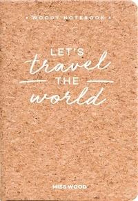 Miss Wood - Let's travel the world - Carnet de notes A6 en liège.