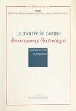 Mission Commerce Electronique - La nouvelle donne du commerce électronique - Réalisations 1998 et perspectives.