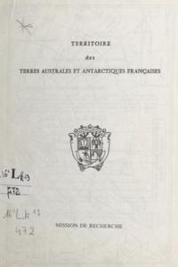 Mission de recherche T.A.A.F. - Territoire des terres australes et antarctiques françaises.