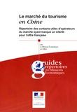 Mission Economique de Pékin - Le marché du tourisme en Chine - Répertoire des contacts utiles d'opérateurs du marché ayant marqué un intérêt pour l'offre française.