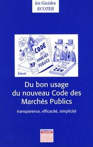 Mission ECOTER - Du bon usage du nouveau Code des Marchés Publics - Transparence, efficacité, simplicité - Décret du 7 janvier 2004.