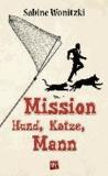 Mission Hund, Katze, Mann.