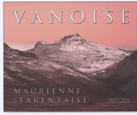 Mission Spéciale Productions - Vanoise, Maurienne et Tarentaise - Edition bilingue français/anglais.